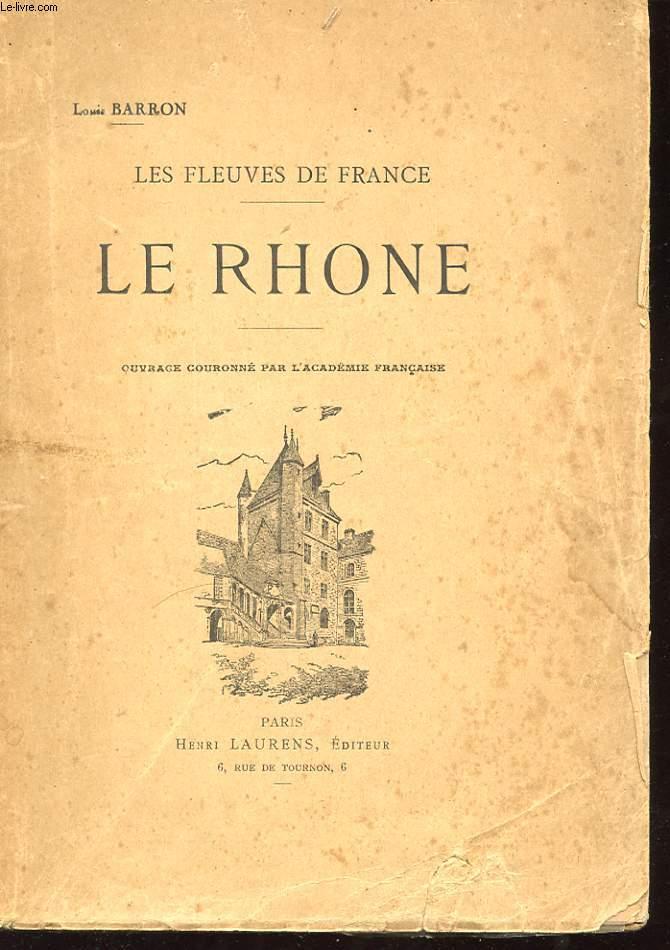 LES FLEUVES DE FRANCE. LE RHONE