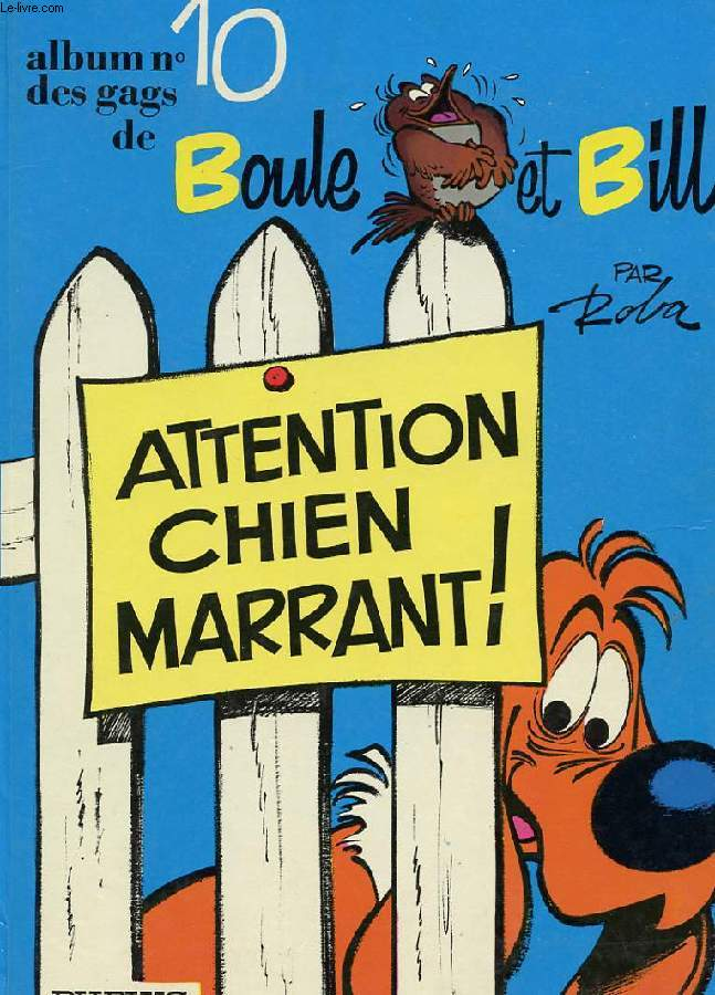 ALBUM DES GAGS DE BOULE ET BILL N°10. ATTENTION CHIEN MARRANT!