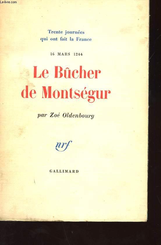16 MARS 1244. LE BUCHER DE MONTSEGUR