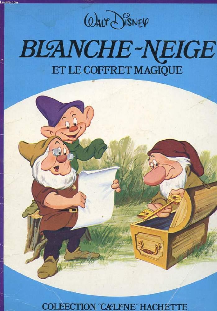 BLANCHE NEIGE ET LE COFFRET MAGIQUE