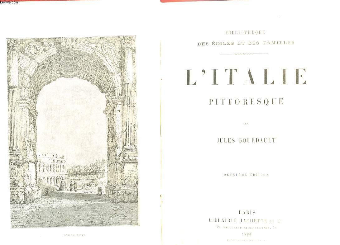 L'ITALIE PITTORESQUE. DEUXIEME EDITION