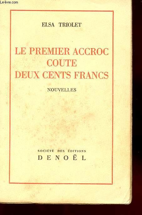LE PREMIER ACCROC COUTE DEUX CENTS FRANCS. NOUVELLES