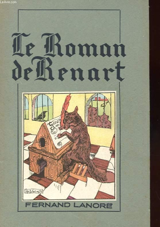LE ROMAN DE RENART. POEME SATIRIQUE DU MOYEN AGE