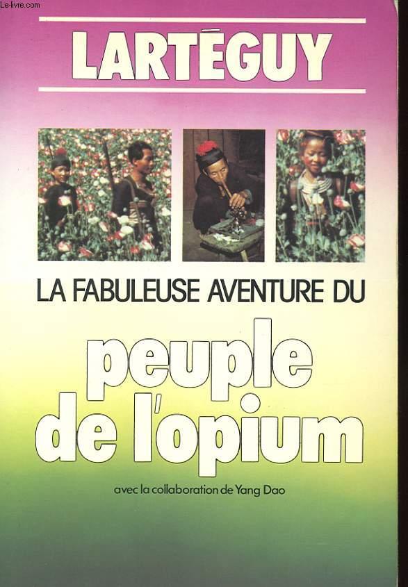 LA FABULEUSE AVENTURE DU PEUPLE DE L'OPIUM