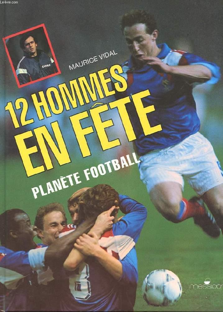 12 HOMMES EN FETE. PLANETE FOOTBALL