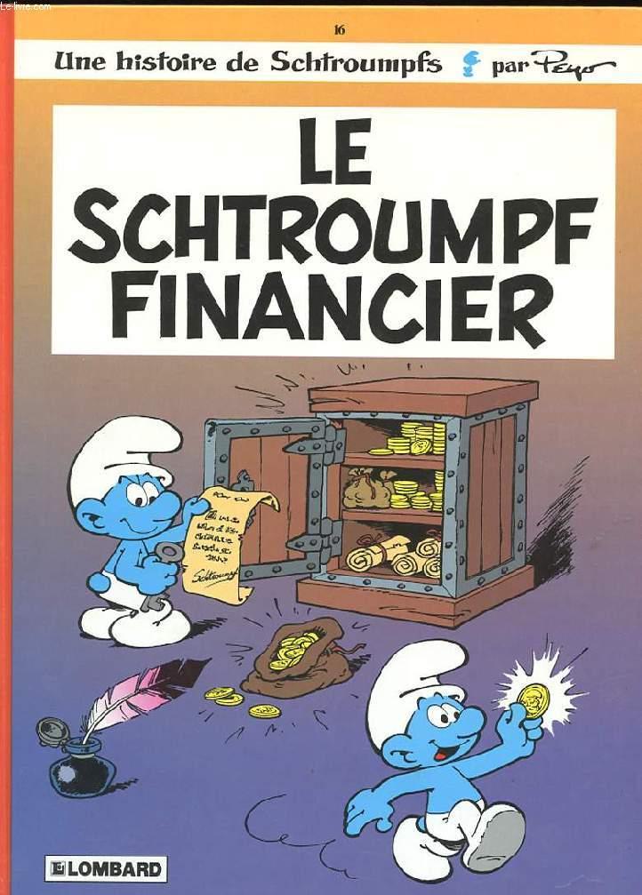 UNE HISTOIRE DE SCHTROUMPFS. N°16. LE SCHTROUMPFS FINANCIER