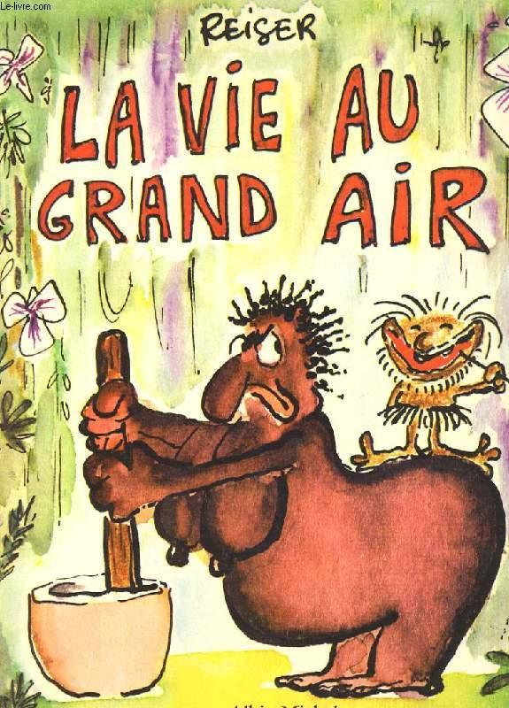 LA VIE AU GRAND AIR