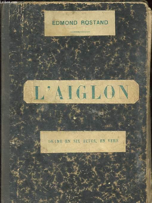 L'AIGLON. DRAME EN SIX ACTES ET VERS.