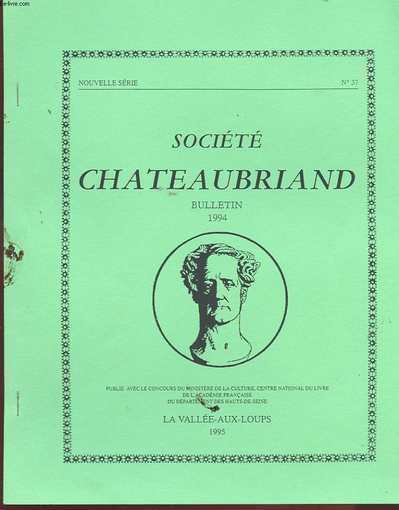 SOCIETE CHATEAUBRIAND. NOUVELLE SERIE N°37. BULLETIN 1994. CHATEAUBRIAND ET LES MARTYRS. TROIS LETTRES INEDITES