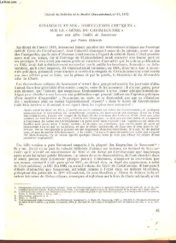EXTRAIT DU BULLETIN DE LA SOCIETE CHATEAUBRIAND N°15. 1972. SENANCOUR ET SES OBSERVATIONS CRITIQUES SUR LE GENIE DU CHRISTIANISME AVEC UNE LETTRE INEDITE DE SENANCOUR.