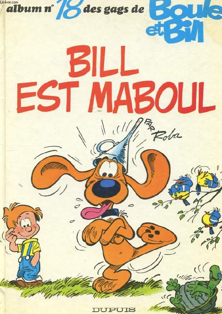 ALBUM N°18 DES GAGS DE BOULE ET BILL. BILL EST MABOUL