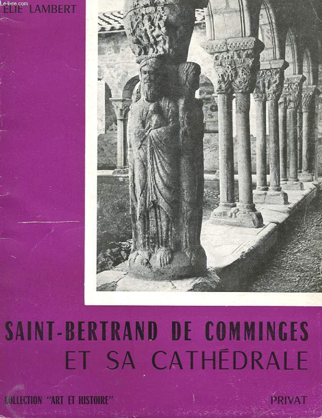 SAINT-BERTRAND DE COMMINGES ET SA CATHEDRALE