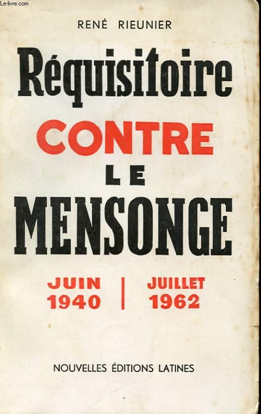 REQUISITOIRE CONTRE LE MENSONGE. JUIN 1940 - JUILLET 1962