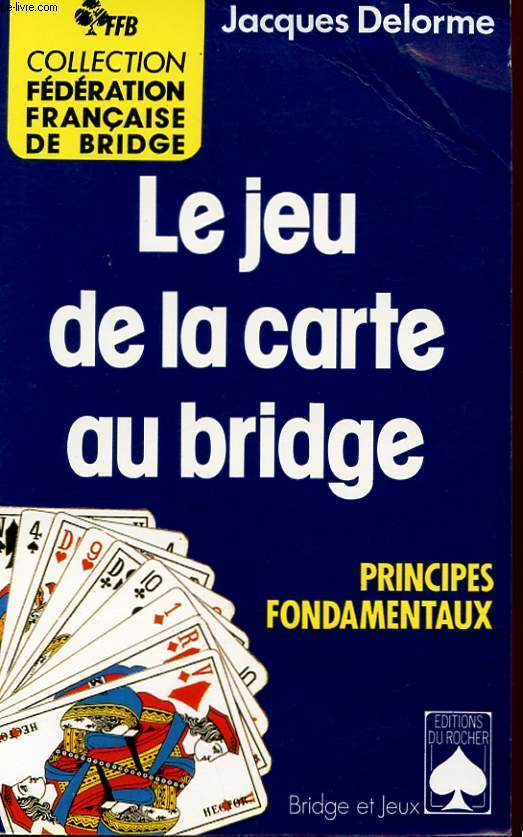LE JEU DE LA CARTE AU BRIDGE. PRINCIPES FONDAMENTAUX.
