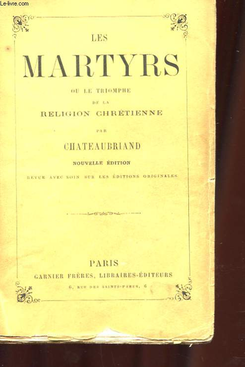 LES MARTYRS OU LE TRIOMPHE DE LA RELIGION CHRETIENNE. NOUVELLE EDITION