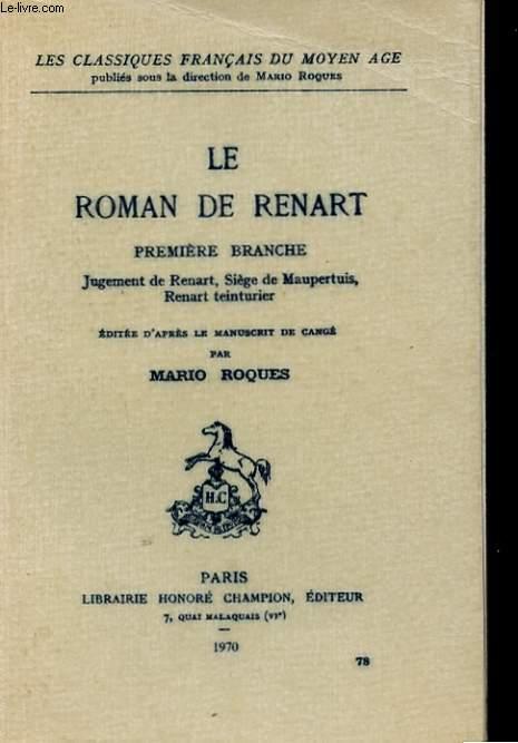 LE ROMAN DE RENART. PREMIERE BRANCHE. JUGEMENT DE RENART, SIEGE DE MAUPERTUIS, RENART TEINTURIER
