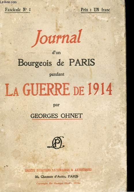 JOURNAL D'UN BOURGEOIS DE PARIS PENDANT LA GUERRE DE 1914. FASCICULE N°1