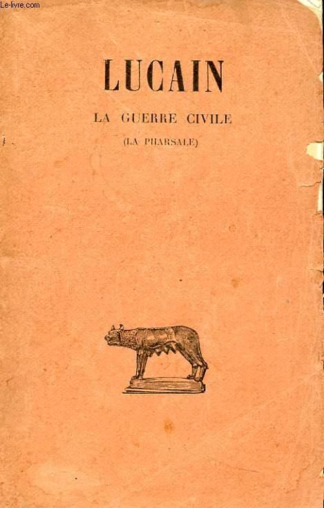 LA GUERRE CIVILE ( LA PHARSALE ) TOME 3. LIVRES VI-X.