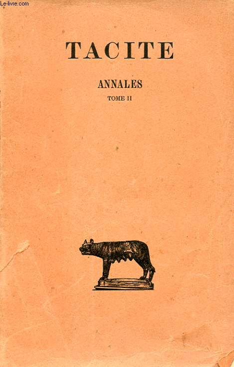 TACITE. ANNALES. LIVRES IV-XII. TOME SECOND
