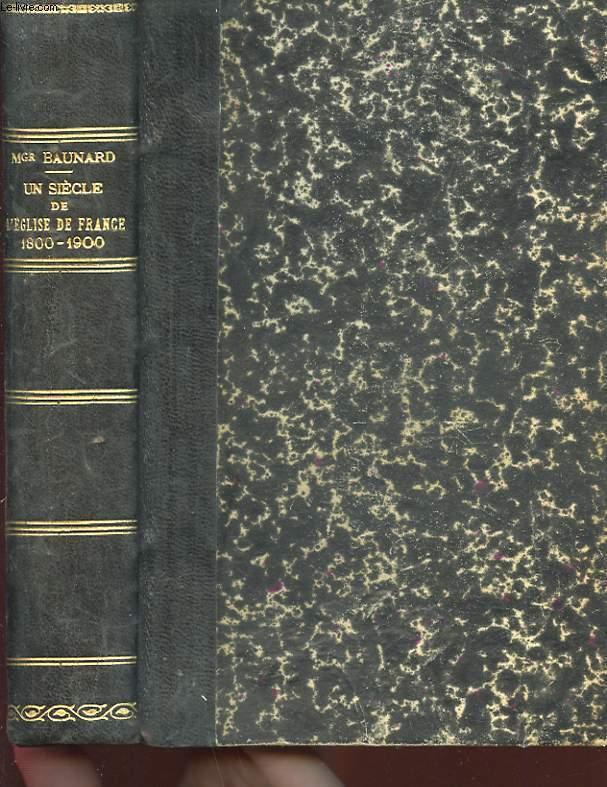 UN SIECLE DE L'EGLISE DE FRANCE 1800-1900. TROISIEME EDITION