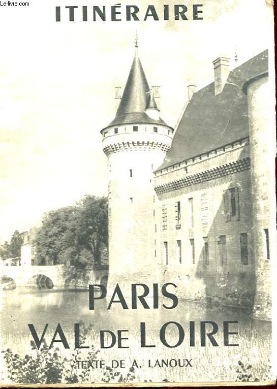 ITINERAIRE PARIS VAL DE LOIRE.