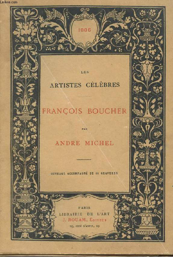 LES ARTISTES CELEBRES. F. BOUCHER