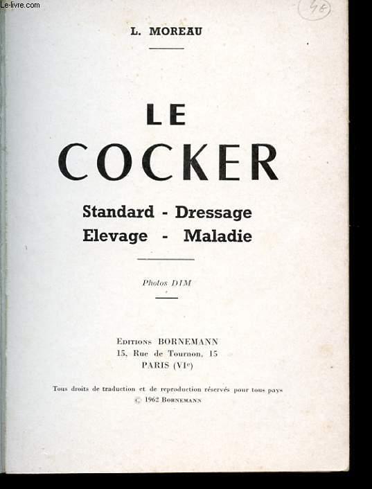 LE COCKER. STANDART - DRESSAGE - ELEVAGE - MALADIE