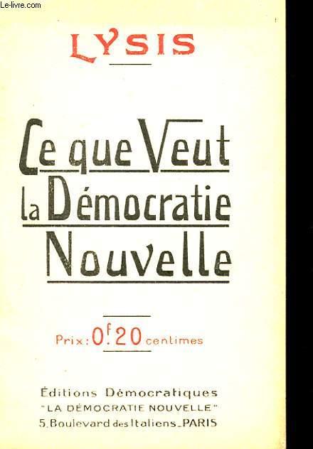 CE QUE VEUT LA DEMOCRATIE NOUVELLE
