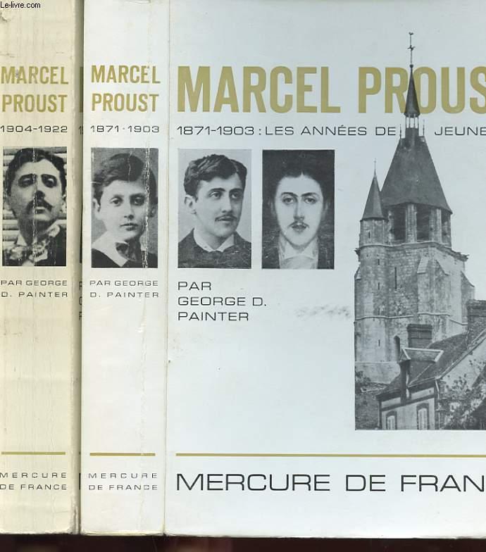 MARCEL PROUST. 2 TOMES. 1871-1903: LES ANNEES DE JEUNESSE ET 1904-1922 LES ANNEES DE MATURITE.