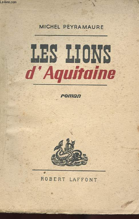LES LIONS D'AQUITAINE. ROMAN