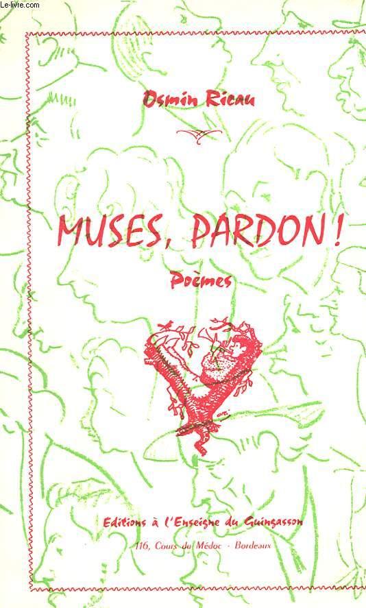 MUSES, PARDON! POEMES