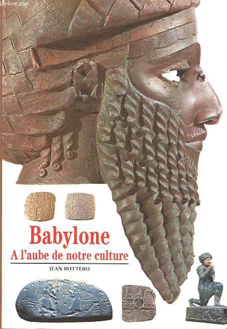 BABYLONE. A L'AUBE DE NOTRE CULTURE