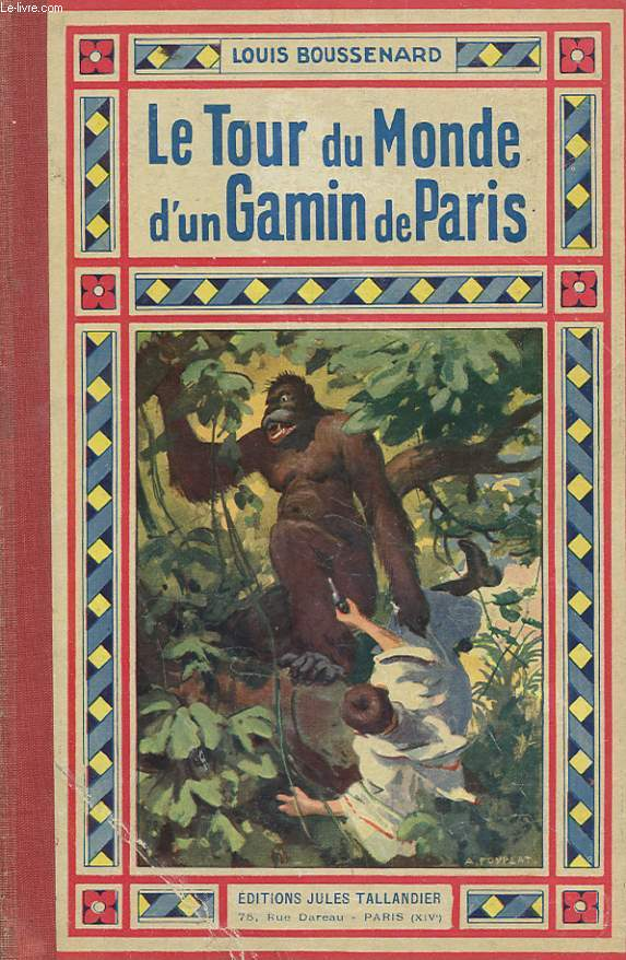 LE TOUR DU  MONDE D'UN GAMIN DE PARIS. ROMAN