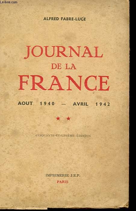JOURNAL DE LA FRANCE. AVRIL 1940 - AVRIL 1942