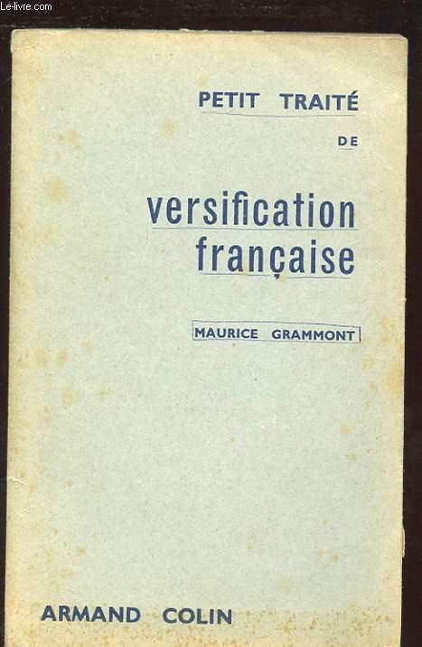 PETIT TRAITE DE VERSIFICATION FRANCAISE.