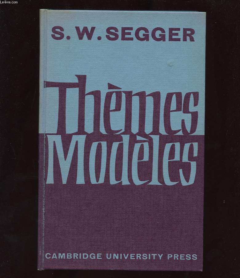 THEMES MODELES. FRENCH RENDERINGS OF ENGLISH PASSAGES SET IN MODERN LANGUAGE SCHOLARSHIP EXAMINATIONS AT OXFORD AND CAMBRIDGE
