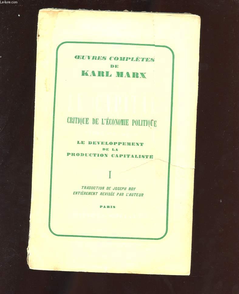 OEUVRES COMPLETES DE KARL MARX. LE CAPITAL. CRITIQUE DE L'ECONOMIE POLITIQUE . LIVRE PREMIER. LE DEVELOPPEMENT DE LA PRODUCTION CAPITALISTE. TOME PREMIER