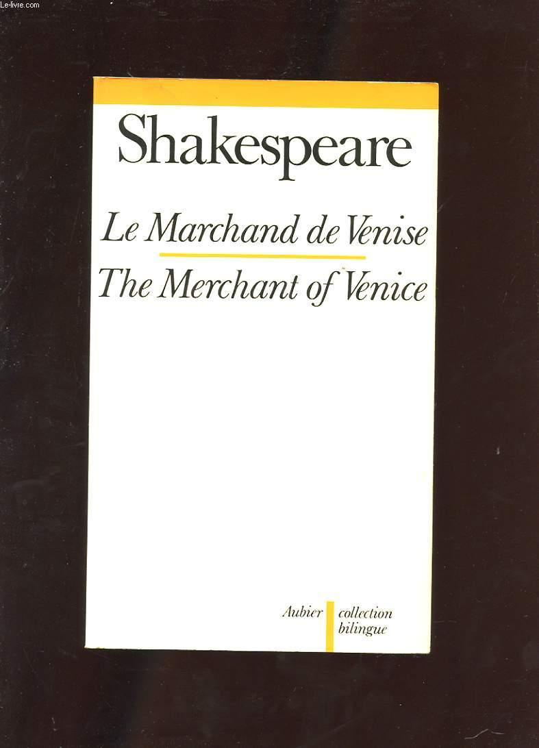 LE MARCHAND DE VENISE. THE MERCHANT OF VENISE