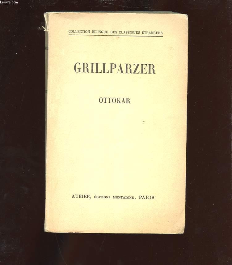 GRILLPARZER. OTTOKAR