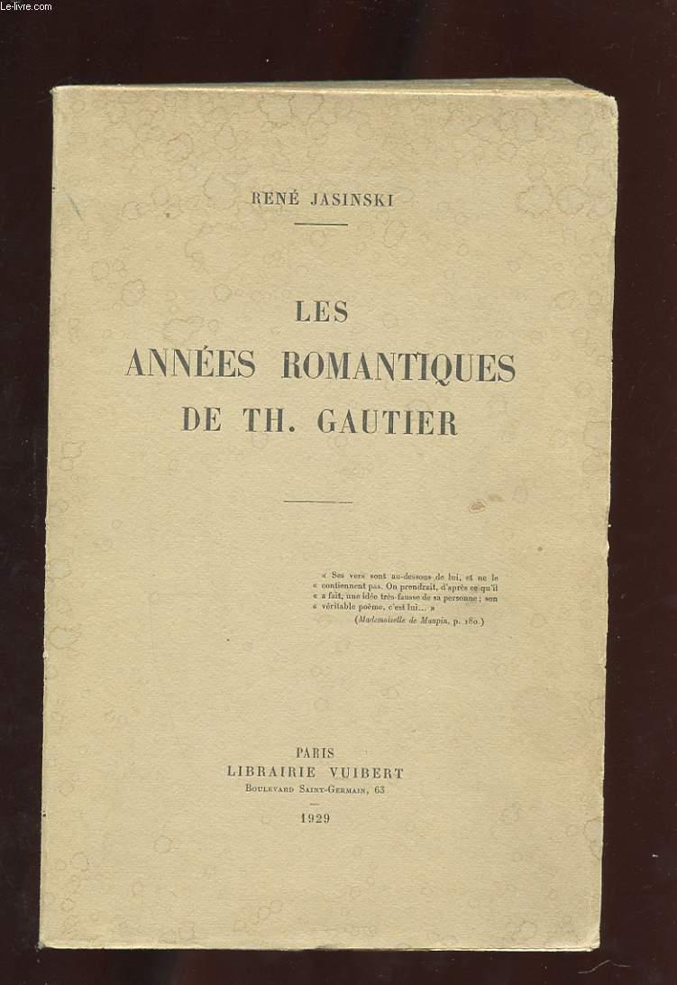 LES ANNEES ROMANTIQUES DE TH. GAUTIER