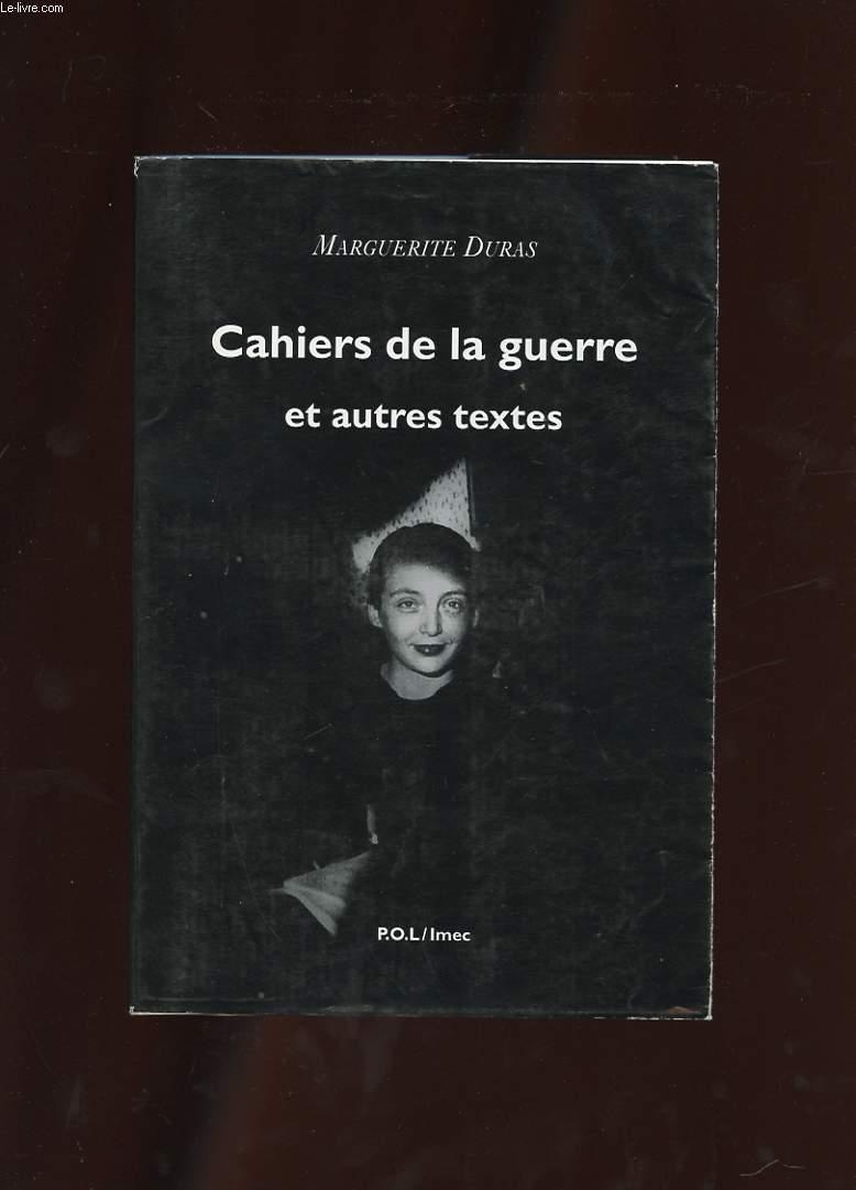 CAHIERS DE LA GUERRE ET AUTRES TEXTES.