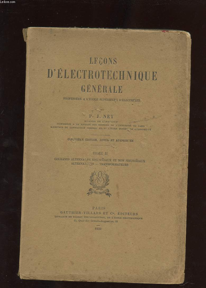 LECONS D'ELECTROTECHNIQUE GENERALE. TOME 2. COURANTS ALTERNATIFS SINUSOIDES ET NON SINUSOIDAUX. ALTERNATEURS. TRANSFORMATEURS