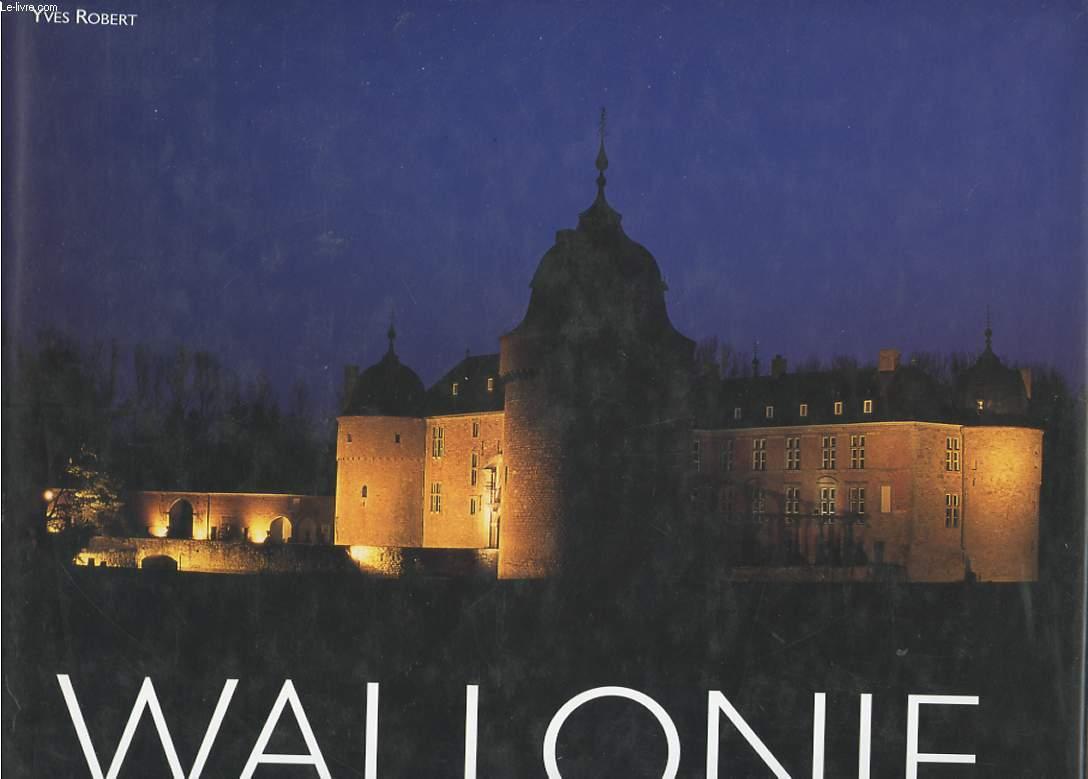 WALLONIE. UN ART DE VIVRE ENTRE VILLES ET CAMPAGNE