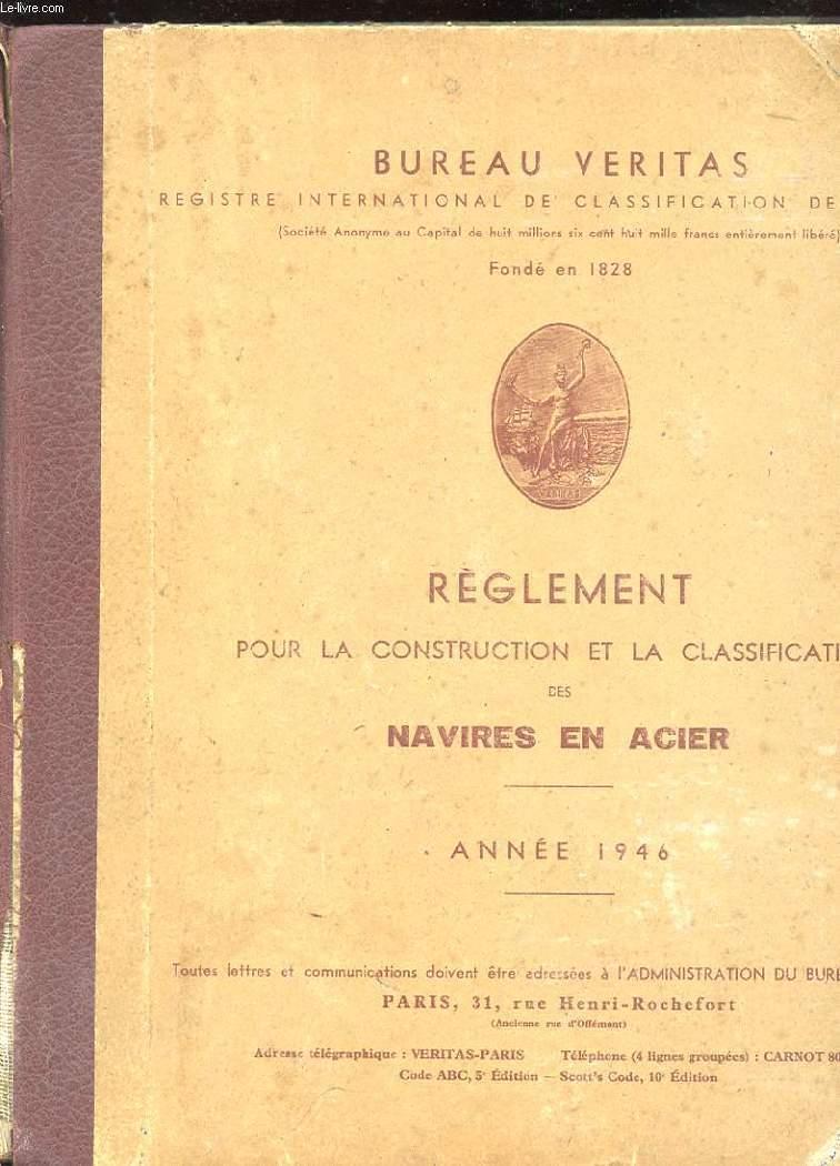 REGLEMENT POUR LA CONSTRUCTION ET LA CLASSIFICATION DES NAVIRES EN ACIER. ANNEE 1946.