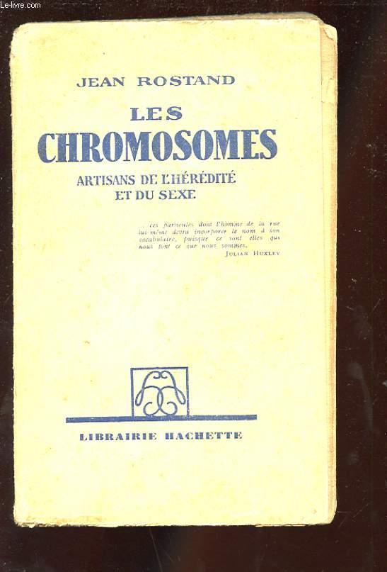 LES CHROMOSOMES ARTISANS DE L'HEREDITE ET DU SEXE