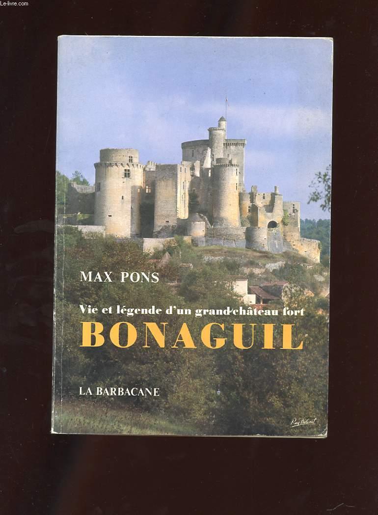 VIE ET LEGENDE D'UN GRAND CHATEAU FORT. BONAGUIL.