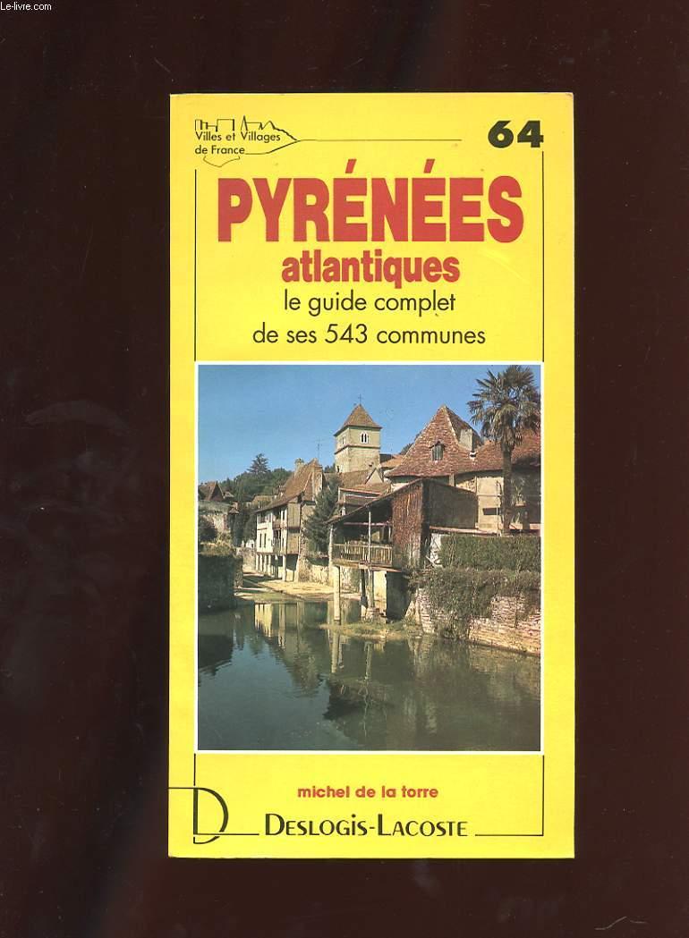 VILLES ET VILLAGES DE FRANCE. PYRENEES-ATLANTIQUES. HISTOIRE GEOGRAPHIE NATURE ARTS