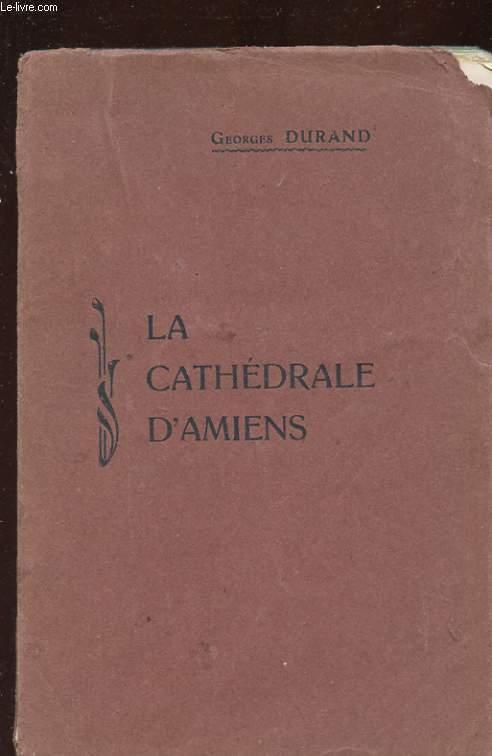 DESCRIPTION ABREGEE DE LA CATHEDRALE D'AMIENS