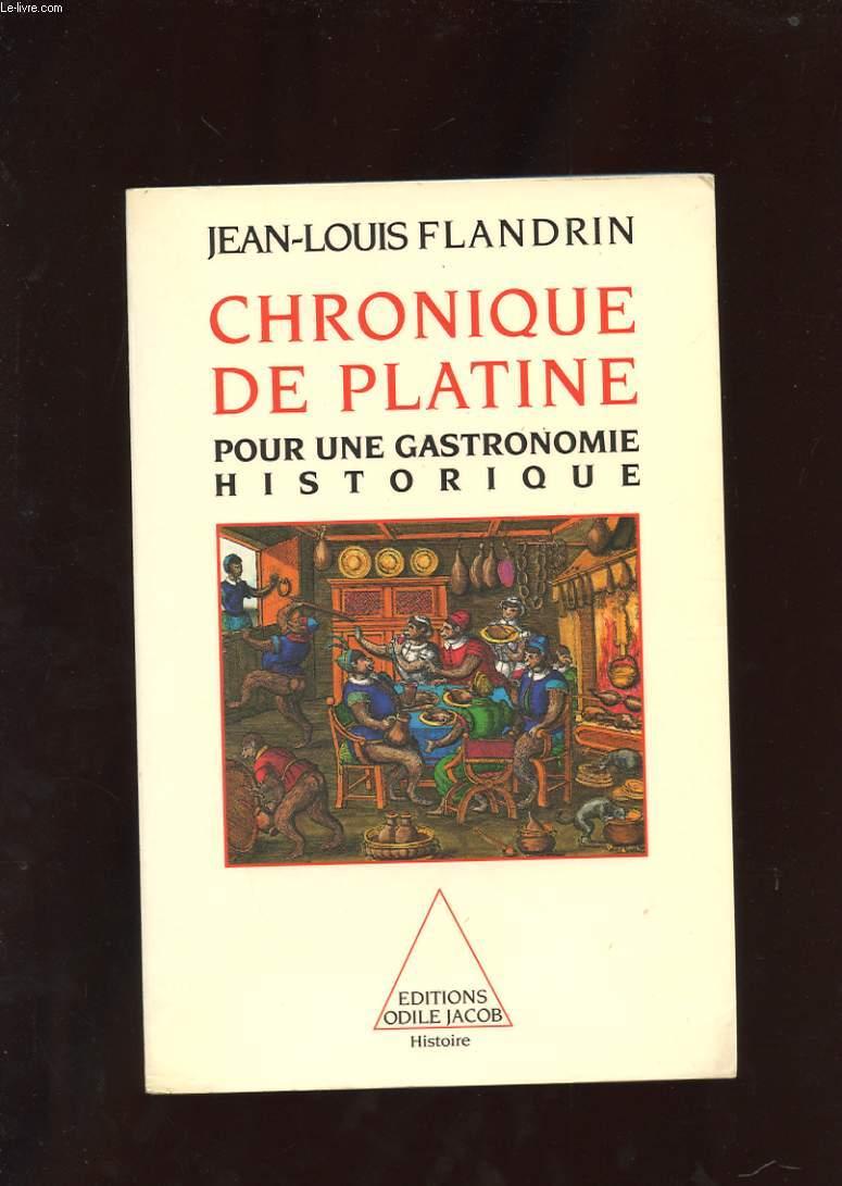 CHRONIQUE DE PLATINE. POUR UNE GASTRONOMIE HISTORIQUE