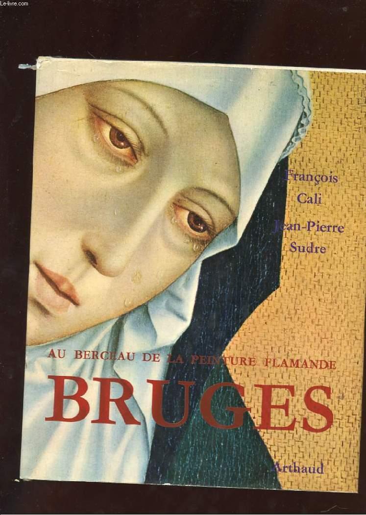 BRUGES. AU BERCEAU DE LA PEINTURE FLAMANDE
